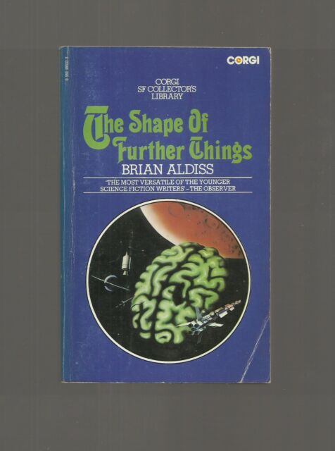 The Shape of Further Things by Brian Aldiss (Corgi Paperback 1974)