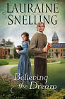 Believing the Dream by Lauraine Snelling (Paperback, 2010)