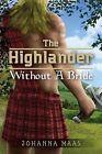 The Highlander Without a Bride by Johanna Maas (Paperback / softback, 2013)