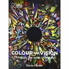 Colour and Vision: Through the Eyes of Nature: 2016 by Steve Parker (Paperback, 2016)