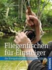 Fliegenfischen für Einsteiger von Werner Berens (2015, Gebundene Ausgabe)