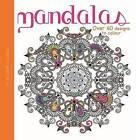 My Art Book to Colour: Mandalas by Hachette Children's Group (Paperback, 2015)