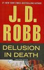 Delusion in Death by J D Robb (Paperback / softback, 2013)