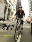 Effective Cycling by John Forester (Paperback, 2012)