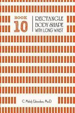 Your Body Shape by Waistplacement: Book 10 - Rectangle Body Shape with a...