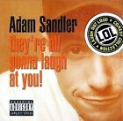 They're All Gonna Laugh at You 0093624539322 by Adam Sandler CD