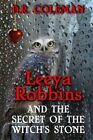 Leeya Robbins and the Secret of the Witch's Stone by D R Coleman (Paperback / softback, 2014)
