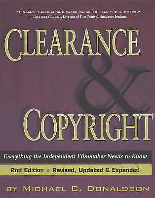 Clearance and Copyright: Everything the Independent Filmmaker Needs to Know...