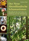 Der Neue Abendländische Schamanismus von Norbert Paul (2012, Taschenbuch)