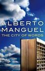 The City of Words by Alberto Manguel (Paperback, 2009)