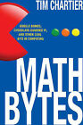 Math Bytes: Google Bombs, Chocolate-Covered Pi, and Other Cool Bits in Computing by Tim Chartier (Hardback, 2014)