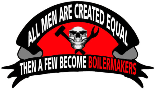 All men are created equal trhen a few become boilermakers sticker CBM-16