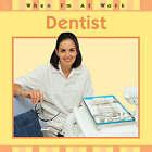 Dentist by Deborah Chancellor, Sue Barraclough (Hardback, 2005)