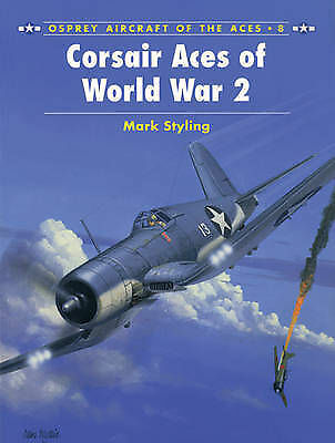 Corsair Aces of World War 2 by Mark Styling (Paperback, 1995)