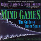Mind Games: The Guide to Inner Space by Robert E.L. Masters, Jean Houston (Paperback, 1998)