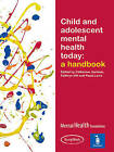 Child and Adolescent Mental Health Today: A Handbook by Pavilion Publishing and Media Ltd (Paperback, 2008)