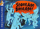 Stone Age, Bone Age!: A Book About Prehistoric People by Brita Granstrom, Mick Manning (Paperback, 2001)