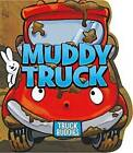 Muddy Truck by C J Calder (Board book, 2012)