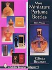 More Miniature Perfume Bottles by Glinda Bowman (1997, Paperback)