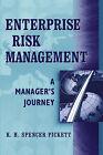Enterprise Risk Management: A Manager's Journey by K. H. Spencer Pickett (Hardback, 2006)