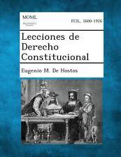 Lecciones de Derecho Constitucional by Eugenio M. De Hostos (2013, Paperback)