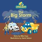 Dump Truck Dave . . . the Big Storm by Mike Kaye (Paperback / softback, 2015)