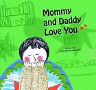 Mommy and Daddy Love You by Cecil Kim (Hardback, 2015)