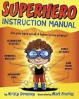 Superhero Instruction Manual von Kristy Dempsey (2016, Gebundene Ausgabe)