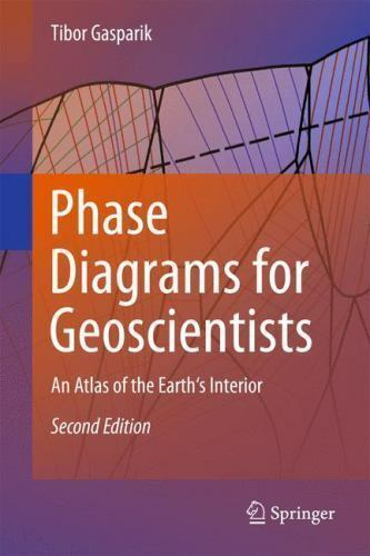 Phase Diagrams For Geoscientists   An Atlas Of The Earth U0026 39 S
