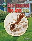 Red Imported Fire Ants: Attacking Everything by Meish Goldish (Hardback, 2016)