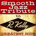 Smooth Jazz Tribute to R Kelly 0707541967198 by Various Artists CD