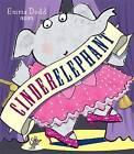 Cinderelephant by Emma Dodd (Paperback, 2013)