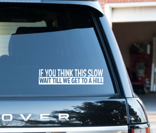 If You Think This Is Slow Caravan Sticker Motorhome Canal Boat Barge Motor Boat