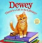 Dewey: There's a Cat in the Library! by Vicki Myron (Hardback, 2009)