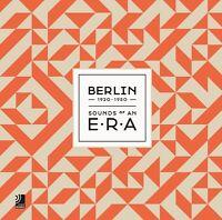 BERLIN-SOUNDS OF AN ERA  2 CD NEU