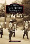 Fair Haven: The Making of a Modern Town by Randall Gabrielan (Paperback / softback, 1999)