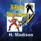 X-Finney Strikes Again: Superheroes and Villains by H Madison (Paperback / softback, 2014)