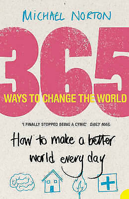 1 of 1 - 365 Ways to Change the World, New, Norton, Michael Book