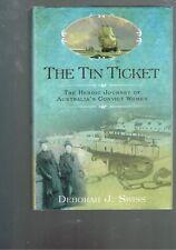 The Tin Ticket: Heroic Journey of Australia's Convict Women. Deborah J. Swiss HB
