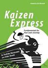 Kaizen Express: Fundamentals for Your Lean Journey by Toshiko Narusawa, John Shook (Paperback, 2009)