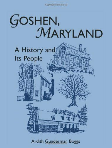 Goshen, Maryland: A History and Its People, Boggs 9781556139871 Free Shipping-,