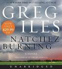 Natchez Burning by Greg Iles (CD-Audio, 2015)