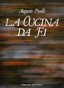 La cucina da F1 - Augusto Picolli - Milano Sole 1985