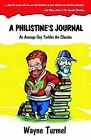 A Philistine's Journal: An Average Guy Tackles the Classics by Wayne Turmel (Paperback / softback, 2003)