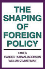 The Shaping of Foreign Policy by Transaction Publishers (Paperback, 2008)