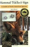 Mammal Tracks And Sign: A Guide To North American Species By Mark Elbroch, (pape on sale