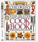 Children's Step-By-Step Cook Book by Angela Wilkes (Hardback, 2000)