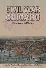 The Civil War Chicago : Eyewitness to History (2014, Paperback)