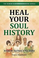 Heal Your Soul History By Tracee Dunblazier 2017 Spirituality Signed Pb Book