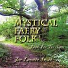Mystical Faery Folk: Look for the Signs by Joy Lynette Smith (Paperback / softback, 2012)